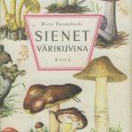 Tuomikoski, Risto: Sienet värikuvina