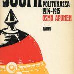 Apunen, Osmo: Suomi keisarillisen Saksan politiikassa 1914-1915