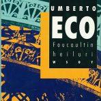 Eco, Umberto: Foucaultin heiluri