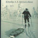 Holma, Petteri & Pyykkö, Risto: Kairanviemä – kirjailija A. E. Järvisen elämä