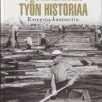 Parikka, Raimo (toim.): Suomalaisen työn historiaa