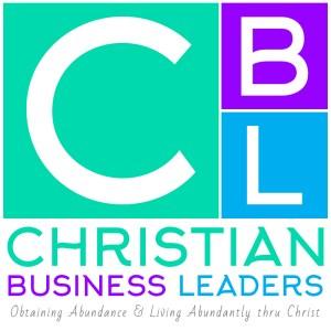 Christian Business Leaders   Obtaining Abundance & Living Abundantly thru Christ