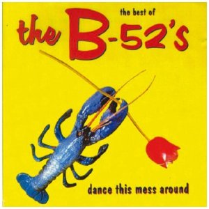 """Dance This Mess Around"" by The B-52's"