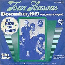 December, 1963 (Oh What A Night) -Frankie Valli & The Four Seasons
