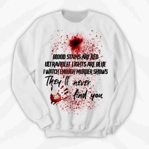 Murder Shows Blood Stains Crewneck Sweatshirt