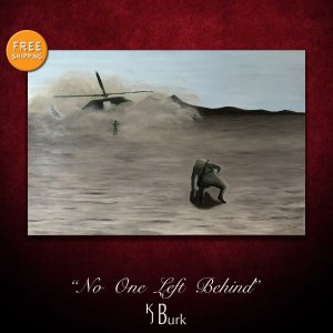 KJsArtStudio.com | No One Left Behind ~ Original Textured Military Painting by KJ Burk