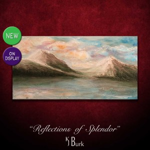 KJsArtStudio.com | Reflections of Splendor ~ Original Textured Landscape Painting by KJ Burk