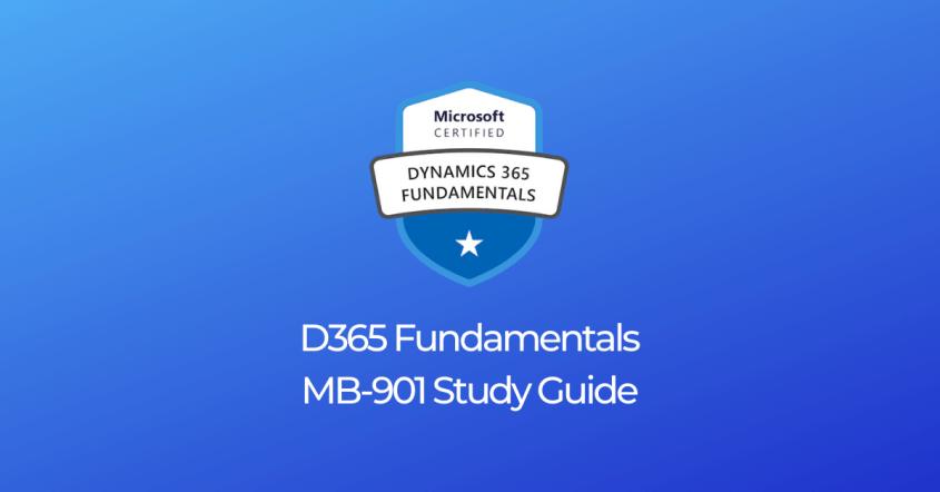 Dynamics 365 Fundamentals MB-901 Study Resources