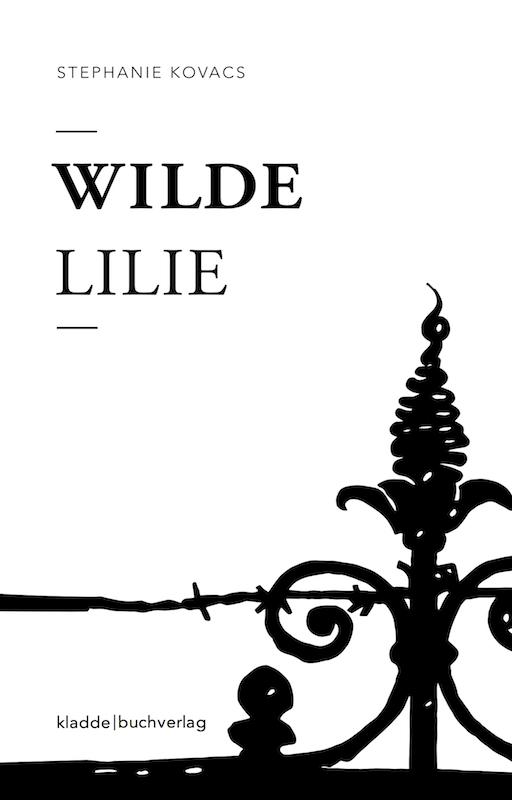 Novelle Stephanie Kovacs Wilde Lilie
