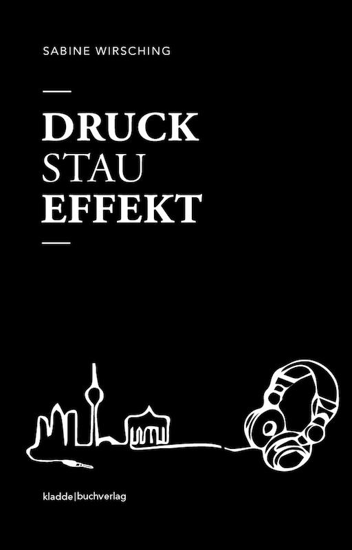 Großstadtroman Druckstaueffekt Sabine Wirsching