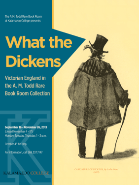 """What the Dickens: Victorian England in the A.M. Todd Rare Book Room poster 24""""x32"""""""