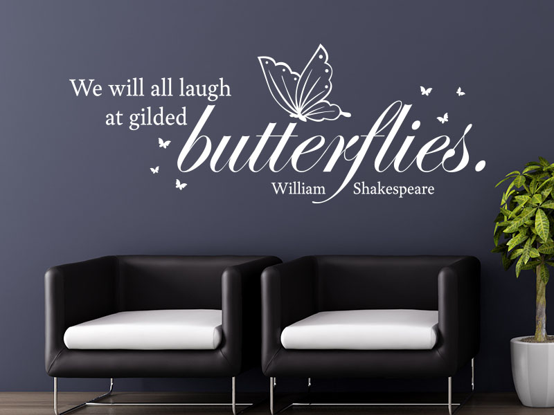 All Will Gilded Butterflies We Laugh