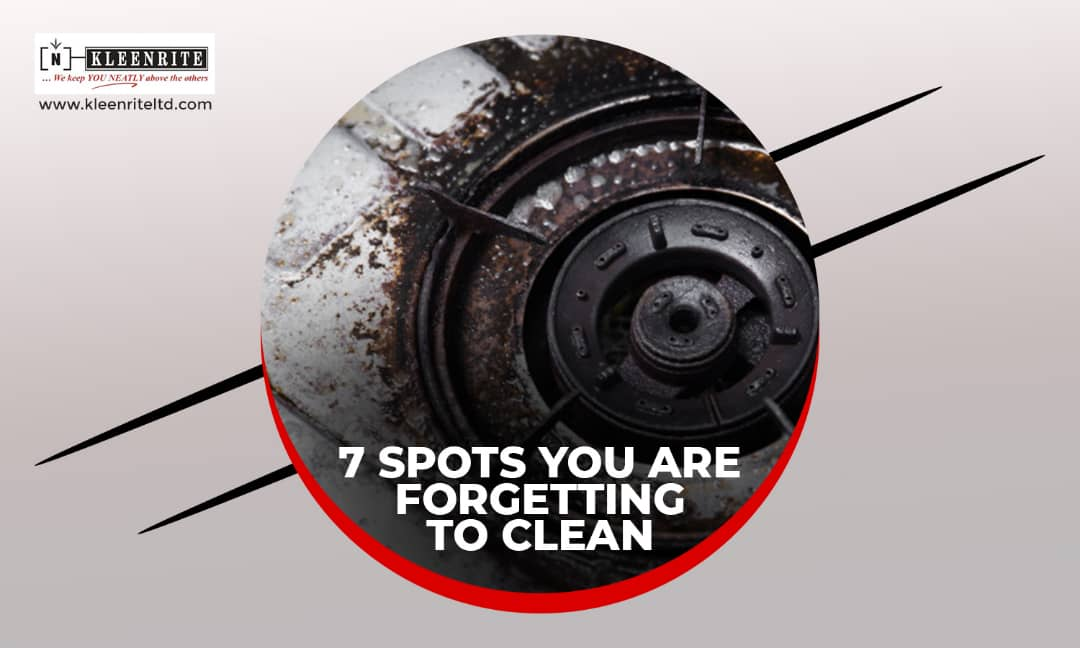 7 Spots you are forgetting to Clean