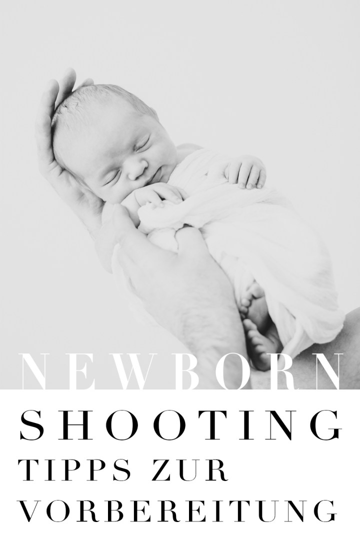 Tipps zur Vorbereitung auf dein Neugeborenenshooting Kundenvorbereitung Tutorial Anleitung
