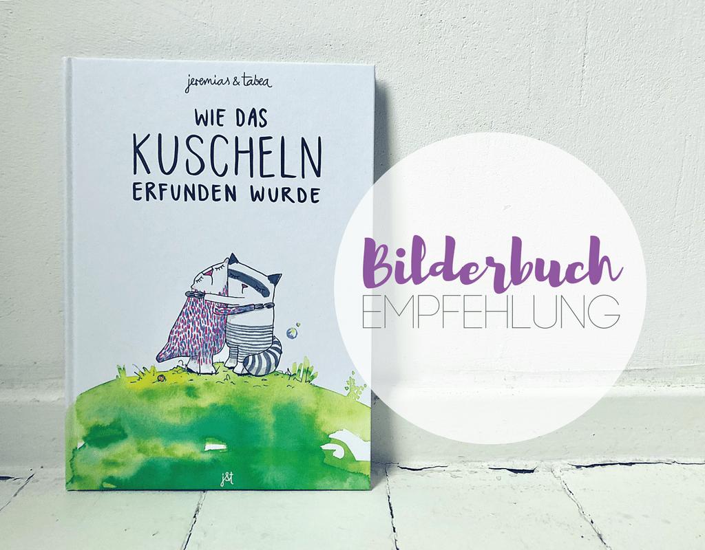 Bilderbuch Kinderbuch Empfehlung Wie Das Kuscheln Erfunden Wurde Rezension by kleinstyle.com