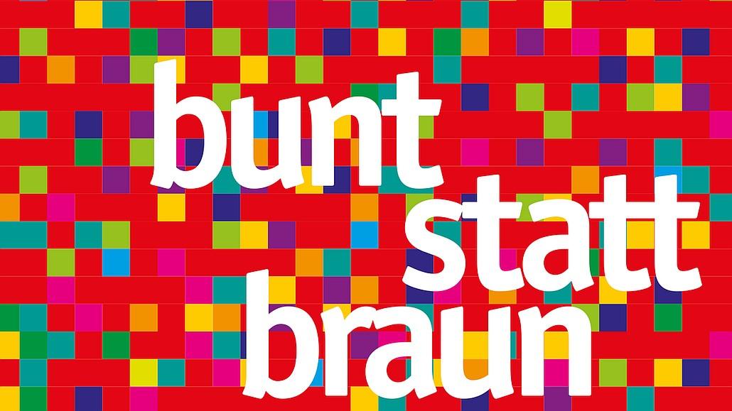 Bunt statt Braun, das einzig echte Original-Logo für Demokratie, Toleranz und Vielfalt