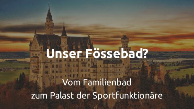 Schloss Neuschwanstein. Text: Unser Fössebad? Vom Familienbad zum Palast der Sportfunktionäre
