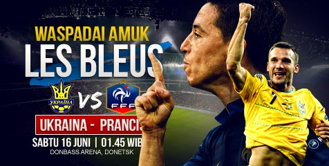 Preview: Ukraina vs Prancis, waspada amuk Les Bleus!