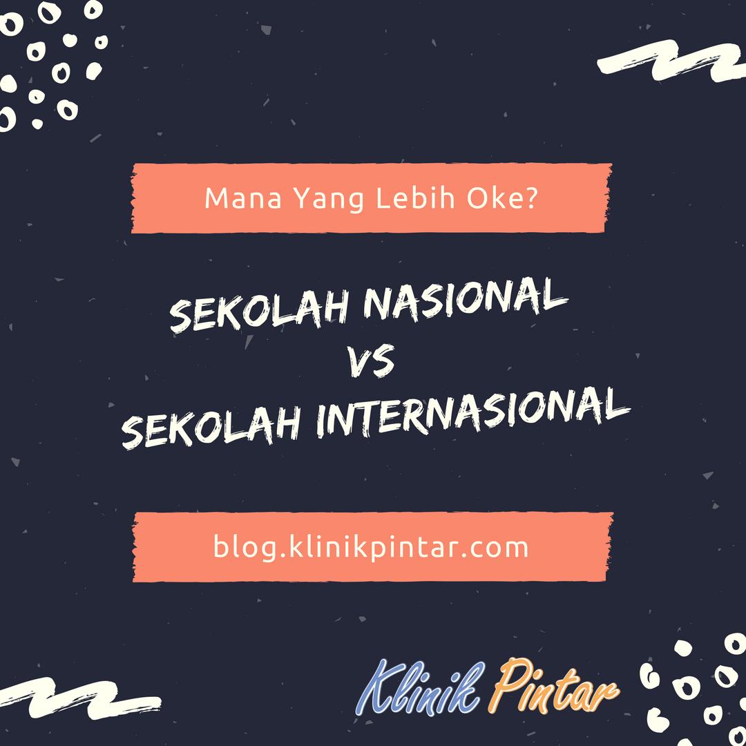 Perbedaan Sekolah Nasional dan Internasional Itu Apa Sih?