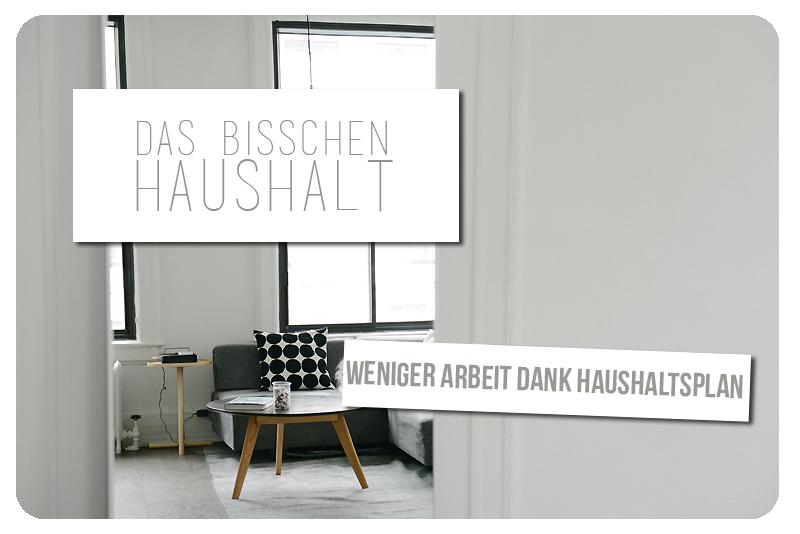 das bisschen haushalt weniger arbeit dank haushaltsplan printable klitze kleine dinge. Black Bedroom Furniture Sets. Home Design Ideas