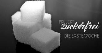 Projekt Zuckerfrei - die erste Woche