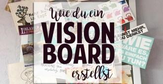 Wie du ein Vision Board erstellst