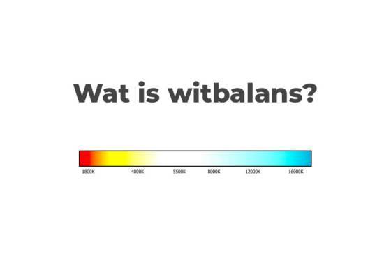 Wat is witbalans? | Basiskennis fotografie