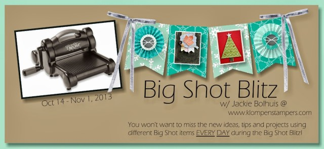 Big Shot Blitz Day 15:  Technique & Gift Giving Project