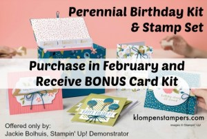 Free Bonus Kit when you purchase Perennial Birthday kit and stamp set from Jackie Bolhuis, Klompenstampers.com