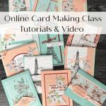 Online Card Making Class Tutorials & Video