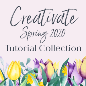 Creativate Spring Tutorial Collection