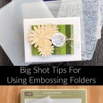 big-shot-machine-tips-embossing-folders-stampin-up