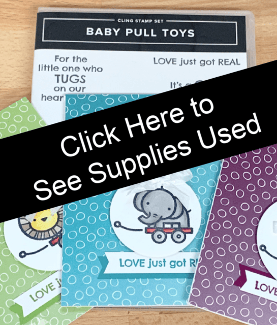 Click here to see the supplies used to make these adorable handmade baby cards.