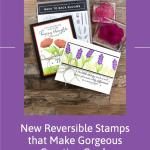 New Reversible Stamps that Make Gorgeous Greeting Cards