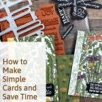 How to Make Simple Cards and Save Time