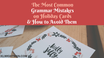 The Most Common Grammar Mistakes on Holiday Cards & How to Avoid Them via KLWightman.com
