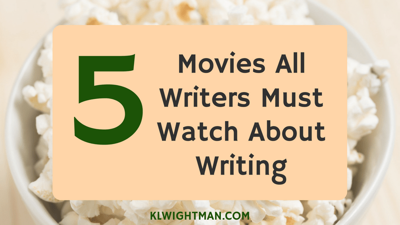 5 Movies All Writers Must Watch About Writing via KLWightman.com