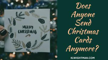 Does Anyone Send Christmas Cards Anymore? via KLWightman.com