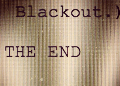 Blackout. The End. End of My Play Manscript.