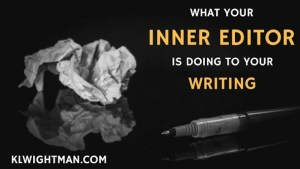 This is what your inner editor does to your writing