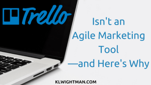 Isn't an Agile Marketing Tool—and Here's Why