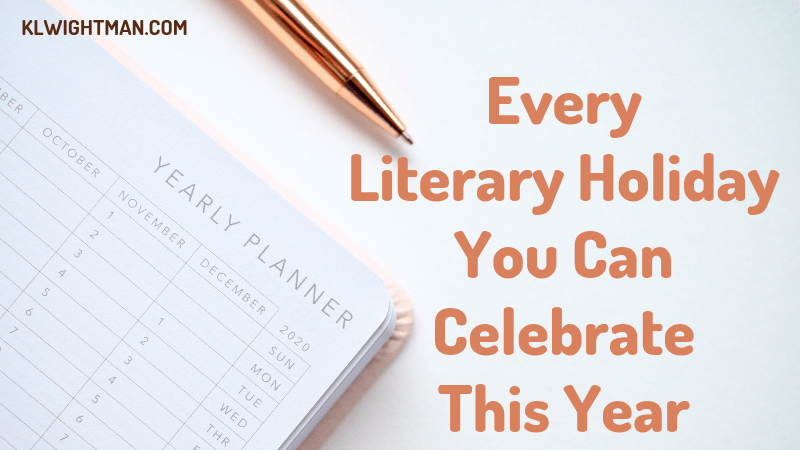 every literary holiday you can celebrate this year via klwightman.com