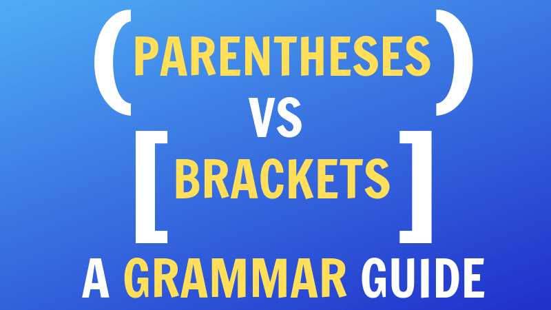 parentheses vs brackets a grammar guide via klwightman.com