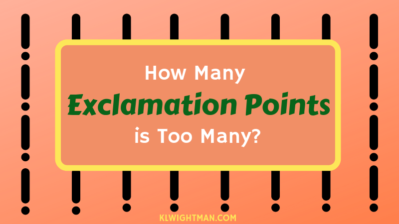 How Many Exclamation Points is Too Many via KLWightman.com