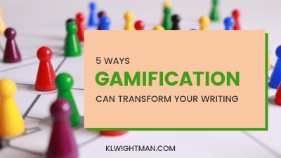5 Ways Gamification Can Transform Your Writing via KLWightman.com