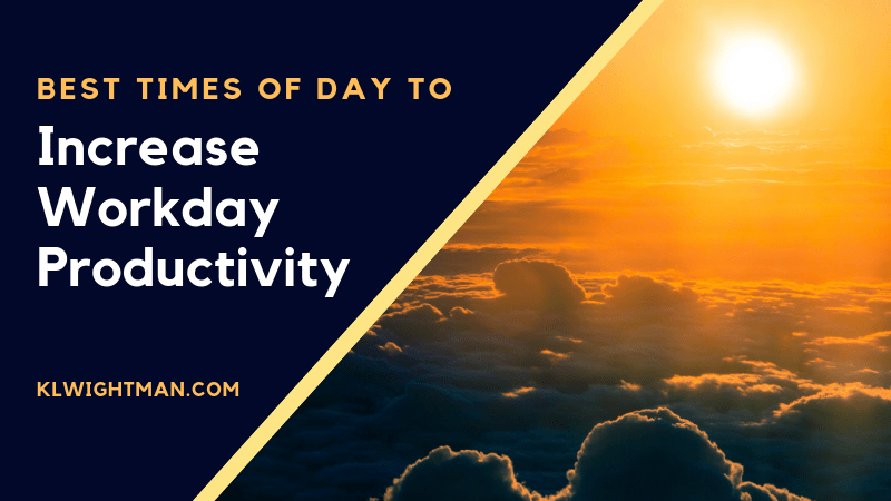 Best Times of Day to Increase Workday Productivity via KLWightman.com