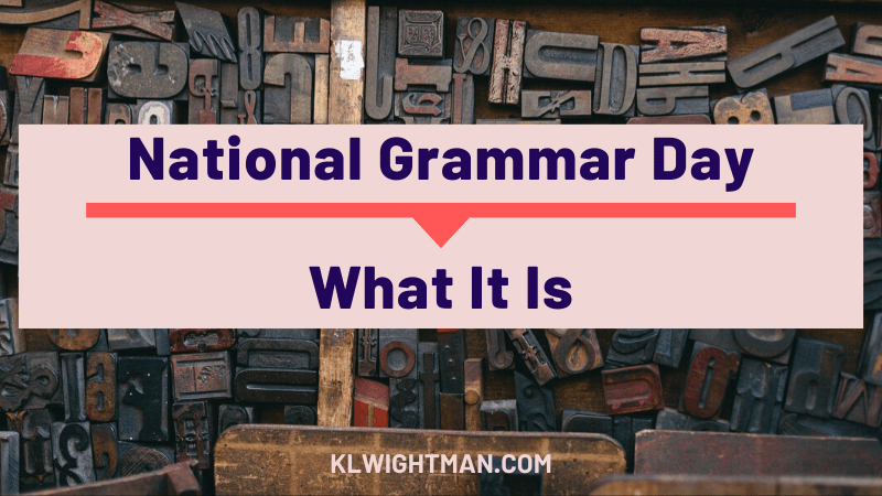 What is National Grammar Day via KLWightman.com