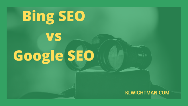 Bing SEO vs Google SEO via KLWightman.com