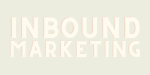 What is Inbound Marketing & Why is it SO Important for My Website?!?