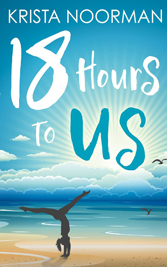 18 Hours to us by Krista Noorman